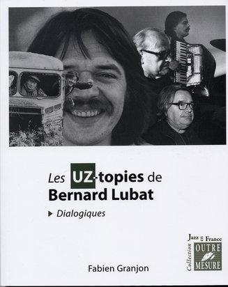 Ouvrage — Les UZ-topies de Bernard Lubat