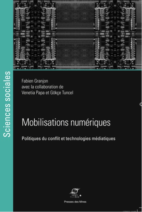Ouvrage — Mobilisations numériques – Politiques du conflit et technologies médiatiques