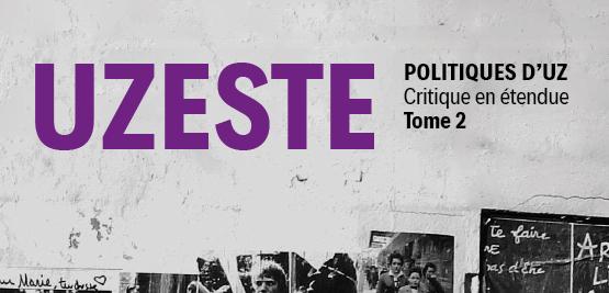 Ouvrage – Politiques d'UZ tome 2 – À paraître en 2019 aux Éditions du commun