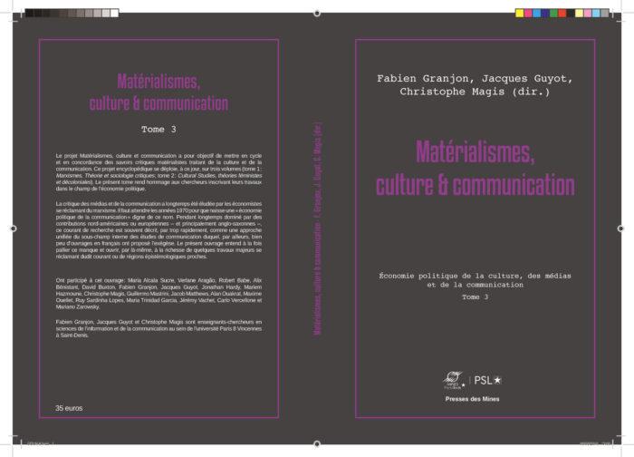 Ouvrage — Matérialismes, culture & communication – Tome 3 – Économie politique de la culture, des médias et de la communication — À paraître en septembre 2019 aux Presses des Mines