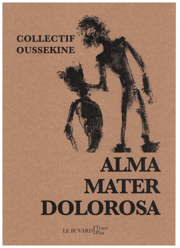 Ouvrage — Alma mater dolorosa — Éditions Le Buvard, collection Tracé Plat